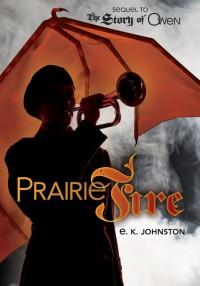 Prairie Fire - E.K. Johnston