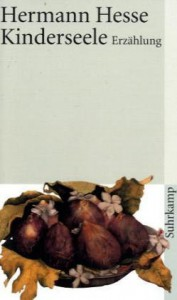 Kinderseele. Erzählung - Hermann Hesse