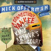 A Connecticut Yankee in King Arthur's Court - Mark Twain;Samuel Clemens