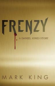 Frenzy: A Daniel Jones Story - Mark   King