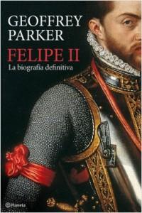 Felipe II: La Biografía Definitiva  - Geoffrey Parker