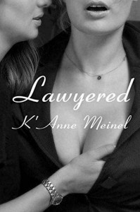 Lawyered - K'Anne Meinel