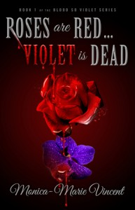 Roses are Red... Violet is Dead - Monica-Marie Vincent