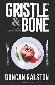 Gristle & Bone - Duncan Ralston