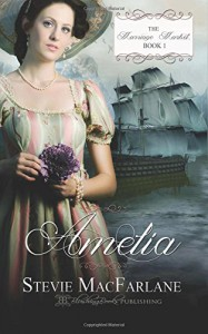Amelia (The Marriage Market) (Volume 1) - Stevie MacFarlane