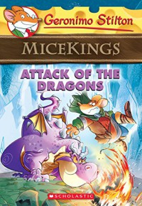 Attack of the Dragons (Geronimo Stilton Micekings #1) - Geronimo Stilton