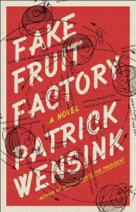 Fake Fruit Factory - Patrick Wensink