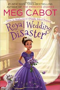 Royal Wedding Disaster - Meg Cabot