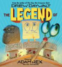 The Legend of Rock Paper Scissors - Drew Daywalt, Adam Rex