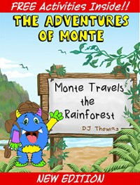 Children's Books: The Adventures of Monte: Monte Travels the Rainforest (Picture Book & Story For Ages 3 to 9) - D.M. Thomas