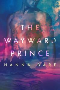 The Wayward Prince (Mind + Machine #2) - Hanna Dare