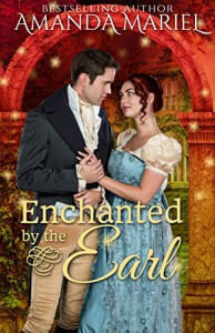 Enchanted By The Earl (Fabled Love Book 1) - Amanda Mariel