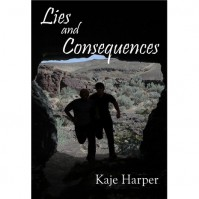 Lies and Consequences - Kaje Harper
