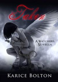 Taken (The Watchers Trilogy, #0.5) - Karice Bolton