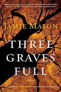 Three Graves Full - Jamie  Mason