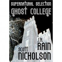 Ghost College (The Ghost Files, #1) - Scott Nicholson,  J.R. Rain
