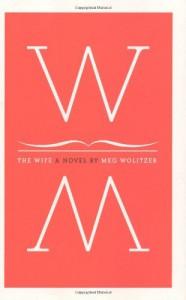 The Wife, A Novel - Meg Wolitzer
