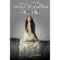 Take This Regret (Take This Regret, #1) - A.L. Jackson,  Amy Lichtenhan
