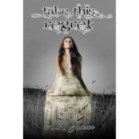 Take This Regret (Take This Regret, #1) - A.L. Jackson,  Amy Lichtenhan
