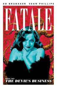 Fatale, Book 2: The Devil's Business - Ed Brubaker;Sean Phillips