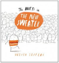 The Hueys in the New Sweater - Oliver Jeffers