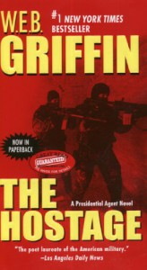 The Hostage - W.E.B. Griffin