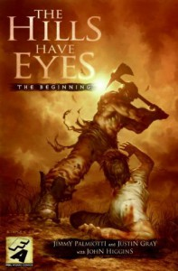 The Hills Have Eyes: The Beginning - Jimmy Palmiotti, John Higgins, Justin Gray