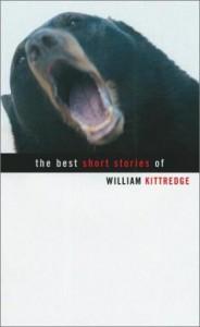 The Best Short Stories of William Kittredge - William Kittredge
