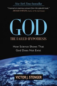 God: The Failed Hypothesis: How Science Shows That God Does Not Exist - Victor J. Stenger