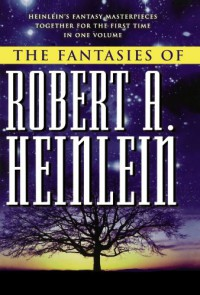 The Fantasies of Robert A. Heinlein - Robert A. Heinlein