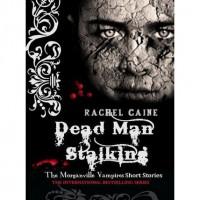 Dead Man Stalking (The Morganville Vampires, #4.5) - Rachel Caine