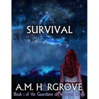 Survival (The Guardians of Vesturon, #1) - A.M. Hargrove