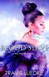 Blood Slave (The Nightlife) - Travis Luedke