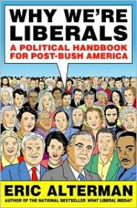 Why We're Liberals: A Political Handbook for Post-Bush America -