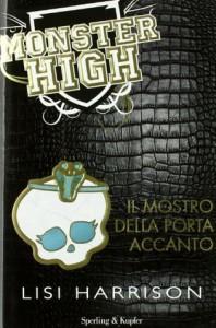 Monster High: Il mostro della porta accanto - Lisi Harrison, Roberta Marasco