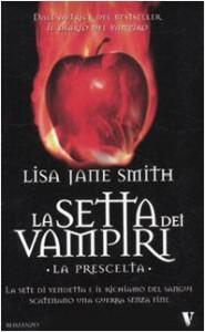 La Prescelta. La Setta dei Vampiri - L.J. Smith, Tino Lamberti