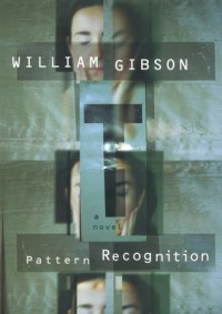 Pattern Recognition (Bigend Trilogy, #1) - William Gibson