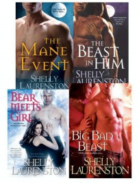 Shelly Laurenston Bundle: The Beast in Him, The Mane Event, Big Bad Beast, Bear Meets Girl - Shelly Laurenston