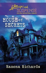 House of Secrets (Steeple Hill Love Inspired Suspense #242) - Ramona Richards