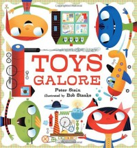 Toys Galore - Peter Stein, Bob Staake