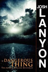 A Dangerous Thing: The Adrien English Mysteries (Volume 2) - Josh Lanyon