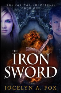 The Iron Sword (The Fae War Chronicles) - Jocelyn Fox