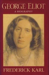 George Eliot: A Biography - Frederick R. Karl