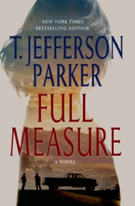 Full Measure: A Novel - T. Jefferson Parker