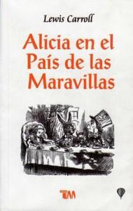 Alicia en el país de las Maravillas/ Alice in Wonderland (Spanish Edition) - Lewis Carroll