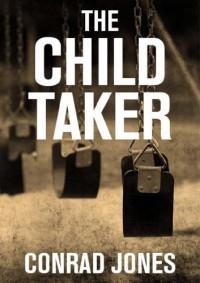 The Child Taker - Conrad Jones