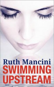 Swimming Upstream - Ruth Mancini
