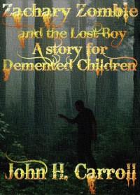 Zachary Zombie and the Lost Boy - John H. Carroll