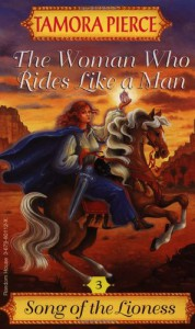 The Woman Who Rides Like a Man  - Tamora Pierce