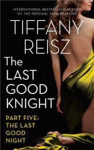 The Last Good Knight Part V: The Last Good Night (The Original Sinners) - Tiffany Reisz